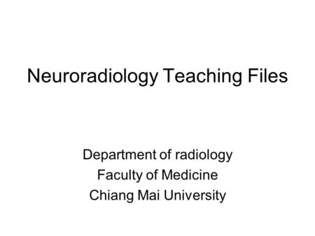 Neuroradiology Teaching Files