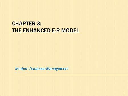 Chapter 3: The Enhanced E-R Model