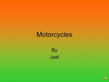 Motorcycles By Joel Motorcycles China came a close second with 34 million motorcycles. Until World War I the largest motorcycle manufacturer was in India.