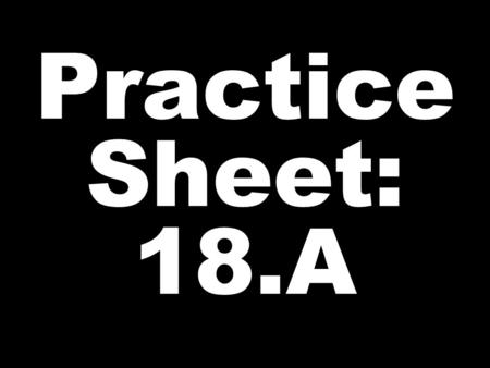 Practice Sheet: 18.A. BICYCLE HAVE BOAT BEFORE.
