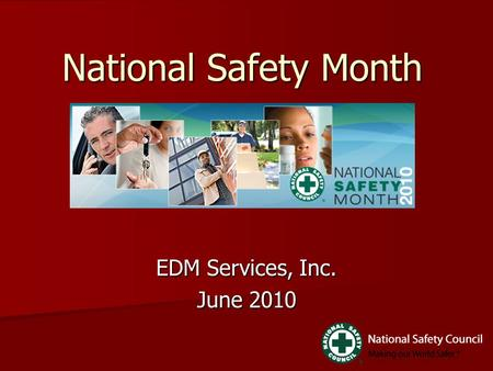 National Safety Month EDM Services, Inc. June 2010.
