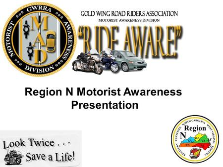 "Region N Motorist Awareness Presentation. ""Ride Aware!"" – Motorcyclists Are Dying To Be Seen! 2."
