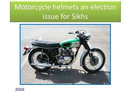 Motorcycle helmets an election issue for Sikhs Article.