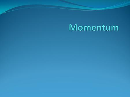 Learning Tweet Units of momentum (change in momentum) = kgm/s Change in momentum depends on the size of the force and the time it acts Change in momentum.