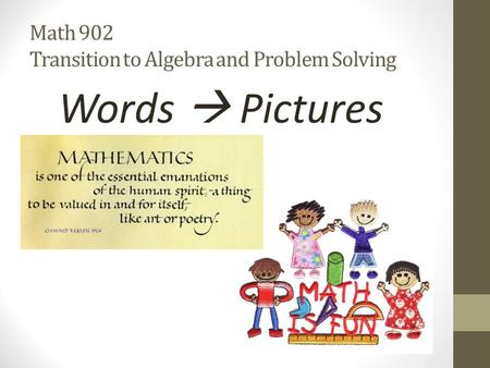 Math 902 Transition to Algebra and Problem Solving Words  Pictures.