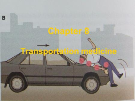 Chapter 8 Transportation medicine. Every day around the world, almost 16000 people die from injuries, of which more than 20% are related to transport.