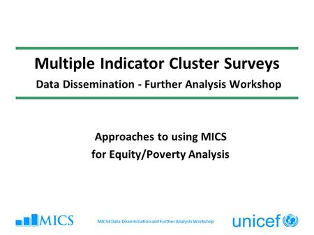 Approaches to using MICS for Equity/Poverty Analysis