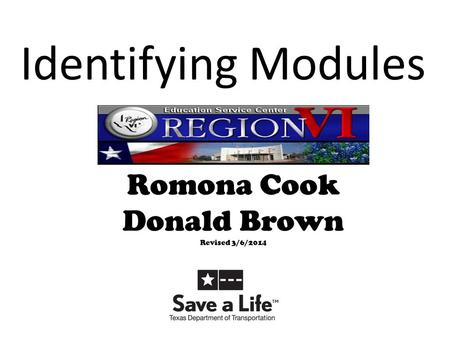 Identifying Modules Romona Cook Donald Brown Revised 3/6/2014.