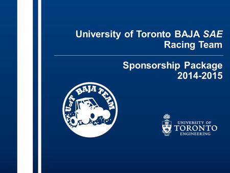 University of Toronto BAJA SAE Racing Team Sponsorship Package 2014-2015.