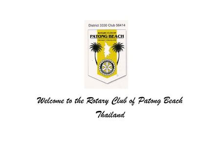 Welcome to the Rotary Club of Patong Beach Thailand.