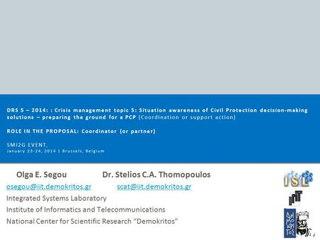 Olga E. Segou Dr. Stelios C.A. Thomopoulos  Integrated Systems.
