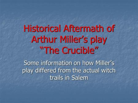 the chaos of salems witch trials in the crucible by arthur miller A short arthur miller biography describes and literary context that influenced the crucible than the victims of the salem witch trials.