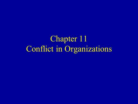 Chapter 11 Conflict in Organizations. Learning Goals Define conflict and conflict behavior in organizations Distinguish between functional and dysfunctional.