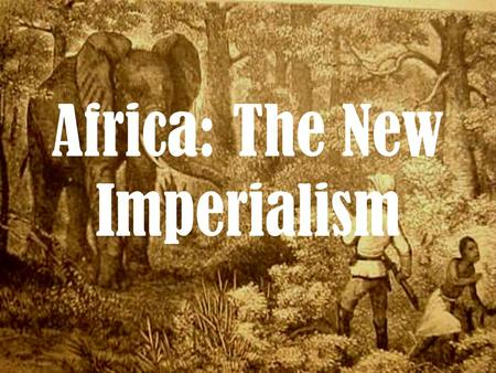 Africa: The New Imperialism. How is African Imperialism Different From Early Imperialism? European countries had 3 motives for controlling land in.