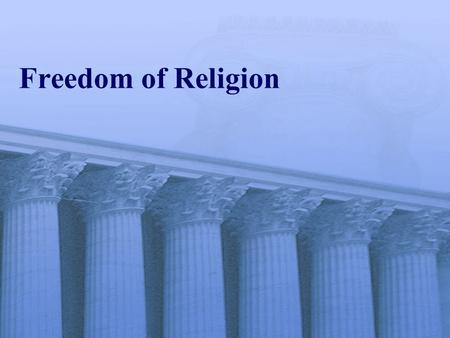 Current Threats to Religious Liberty