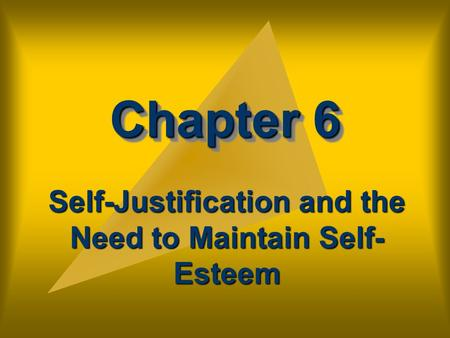 Self-Justification and the Need to Maintain Self-Esteem