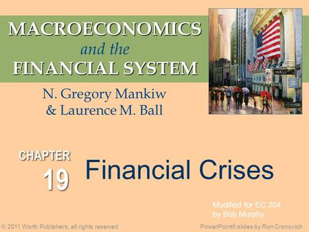 19 Financial Crises MACROECONOMICS and the FINANCIAL SYSTEM
