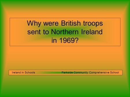 Why were British troops sent to Northern Ireland in 1969?