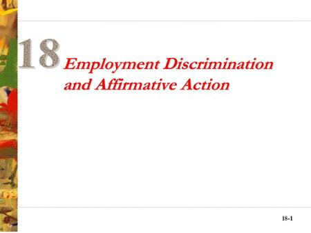 18-11 Employment Discrimination and Affirmative Action.
