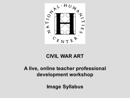 CIVIL WAR ART A live, online teacher professional development workshop Image Syllabus.
