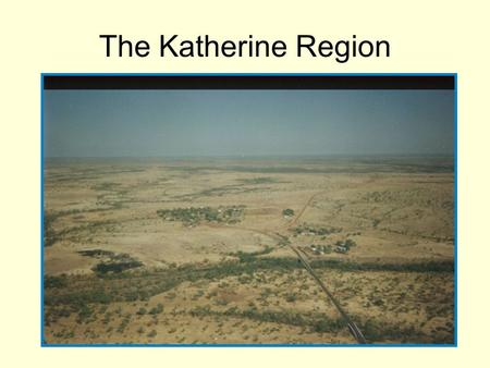 The Katherine Region. The Katherine Hospital The Pharmacy Department.