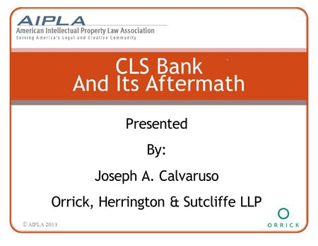Second level — Third level Fourth level »Fifth level CLS Bank And Its Aftermath Presented By: Joseph A. Calvaruso Orrick, Herrington & Sutcliffe LLP ©