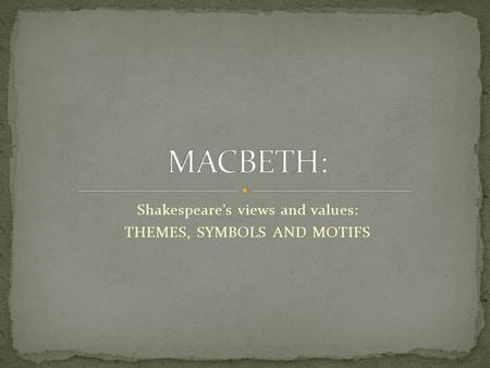 weather symbolism in macbeth by william shakespeare William shakespeare's macbeth, a production produced by the department of   shakespeare used weather as a symbol of human turmoil.