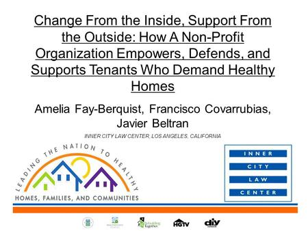 Change From the Inside, Support From the Outside: How A Non-Profit Organization Empowers, Defends, and Supports Tenants Who Demand Healthy Homes Amelia.