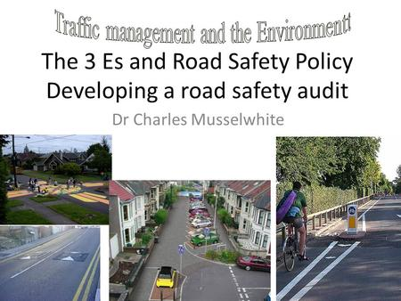 The 3 Es and <strong>Road</strong> Safety Policy Developing a <strong>road</strong> safety audit