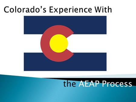 The AEAP Process. Focus on 2 AEAP applications Bailey - a small community in the mountainsAurora – a large city next to Denver Applied for funds for 3.