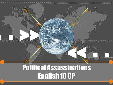 "Political Assassinations English 10 CP. Consider this: Regarding political power, Robert Dalberg Alton comments that""power tends to corrupt; absolute."