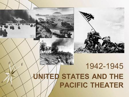 UNITED STATES AND THE PACIFIC THEATER 1942-1945. Fall of the Philippines On Dec 8 th 1941 the Empire of Japan attacked the Philippines Bombed our bases.