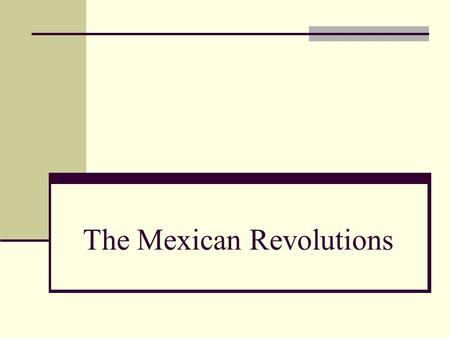 The Mexican Revolutions. HISTORICAL SURVEY 1810-1815 Hidalgo and Morelos Independence Revolution. 1821-1857 Early Republican Period. 1857-1877 Liberal.