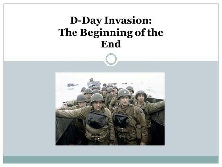 D-Day Invasion: The Beginning of the End. Primary Source  Newsreel informing public of invasion.
