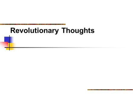 Revolutionary Thoughts. 2 Age of Enlightenment The Great Awakening.
