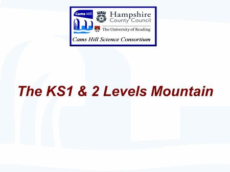 The KS1 & 2 Levels Mountain. Visualizing progression through the N.C. levels in KS1&2 The Primary Levels Mountain 3 link cause & effect … …..because ….