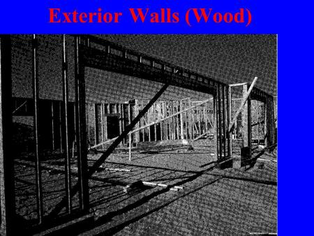 Exterior Walls (Wood). Framing Techniques in Light Frame Construction u General Terms & Methodology u Platform Framing u Balloon Framing u Post & Beam.