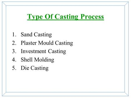 Type Of Casting Process