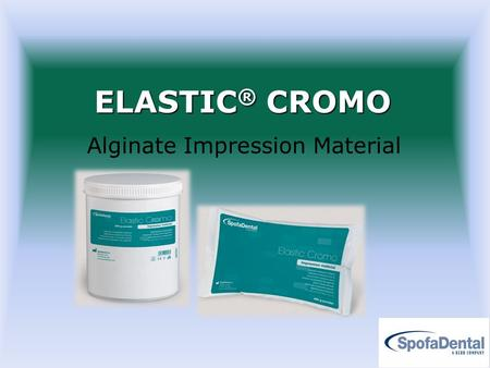 ELASTIC ® CROMO Alginate Impression Material. INDICATIONS partial dentures 1.Impressions for partial dentures 2.Preliminary impressions for complete dentures.