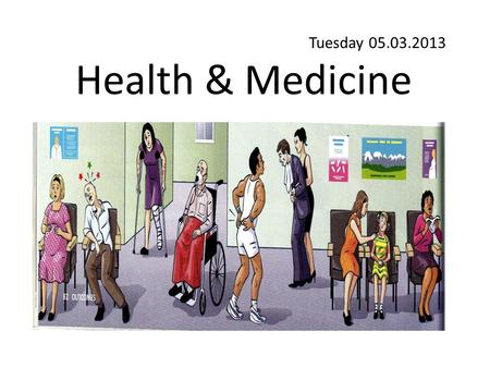 Tuesday 05.03.2013 Health & Medicine. Before looking into vocabulary let's learn words linked to each letter. This knowledge will assist you at transmitting.