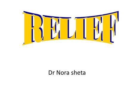 Dr Nora sheta. Relief The reduction of undesirable pressure from specific areas under the denture.