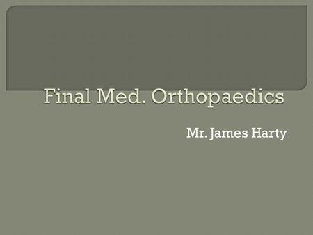 Mr. James Harty. A fracture is a break or interruption in the continuity of a bone.