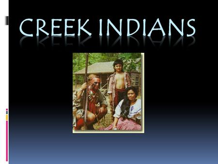 Creek Indians.
