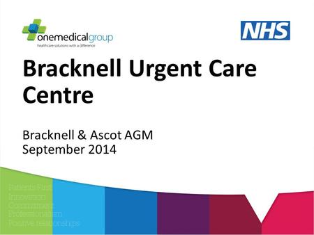 Bracknell Urgent Care Centre Bracknell & Ascot AGM September 2014.