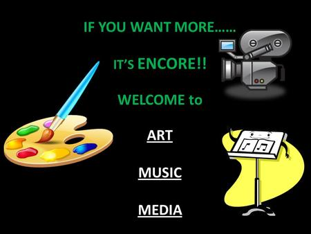 IF YOU WANT MORE…… IT'S ENCORE!! WELCOME to ART MUSIC MEDIA.