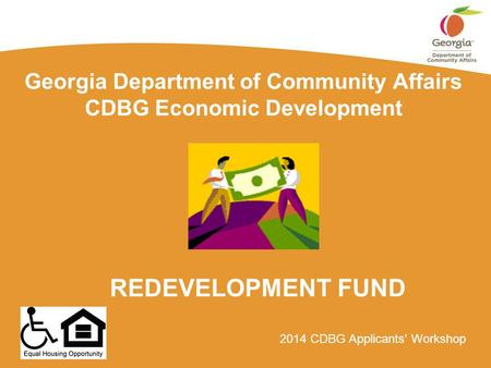 2014 CDBG Applicants' Workshop Georgia Department of Community Affairs CDBG Economic Development REDEVELOPMENT FUND.