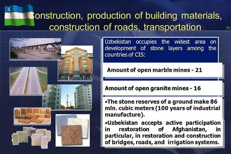 [1][1] Сonstruction, production of building materials, construction of roads, transportation Uzbekistan occupies the widest area on development of stone.