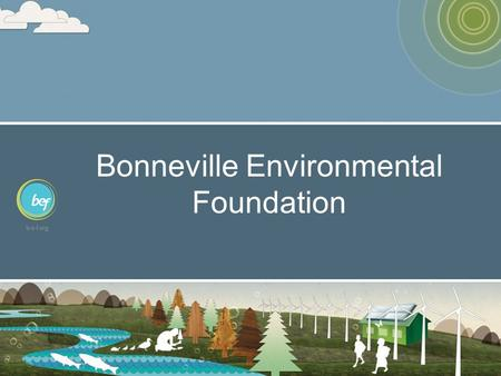 Bonneville Environmental Foundation. SOLAR 4R SCHOOLS Solar 4R Schools 100 schools in 16 states.