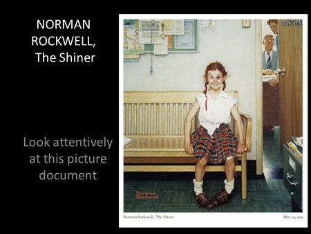 NORMAN ROCKWELL, The Shiner Look attentively at this picture document.