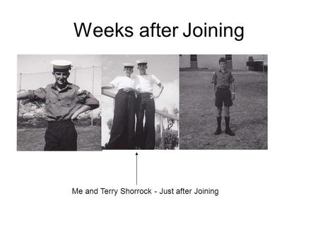 Weeks after Joining Me and Terry Shorrock - Just after Joining.